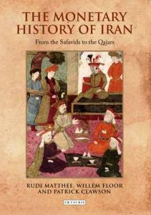 The Monetary History of Iran From the Safavids to the Qajars